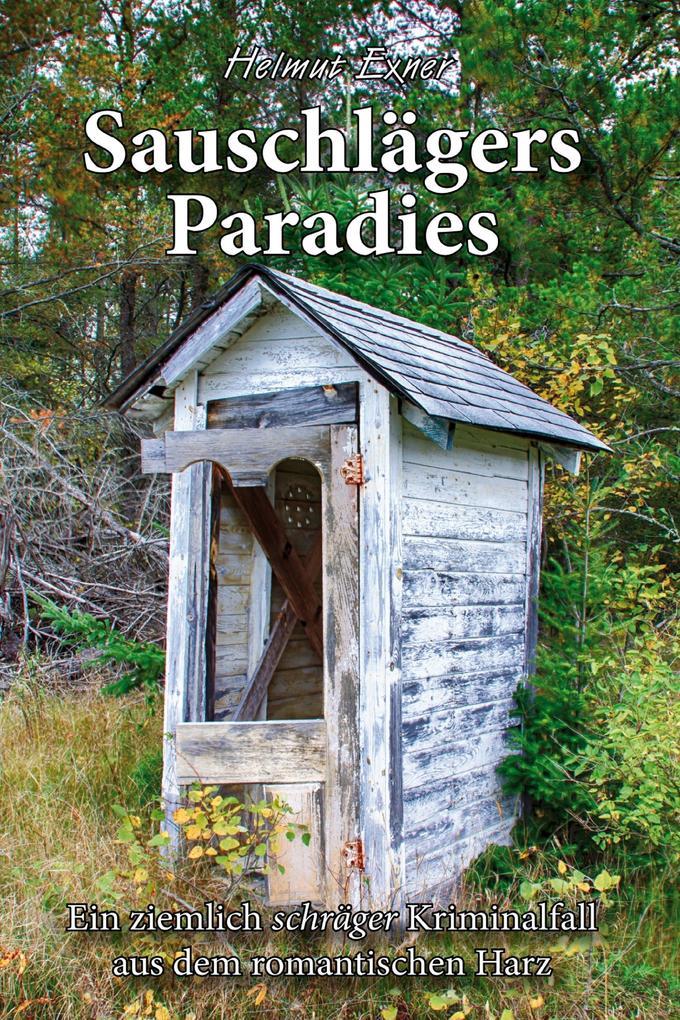 Sauschlägers Paradies als eBook von Helmut Exner