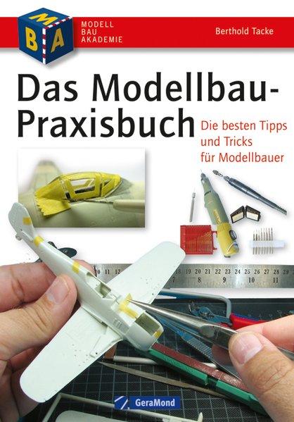 Das Modellbau-Praxisbuch als Buch von Berthold ...