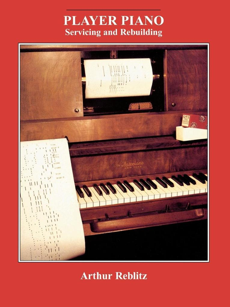 Player Piano: Servicing and Rebuilding als Taschenbuch
