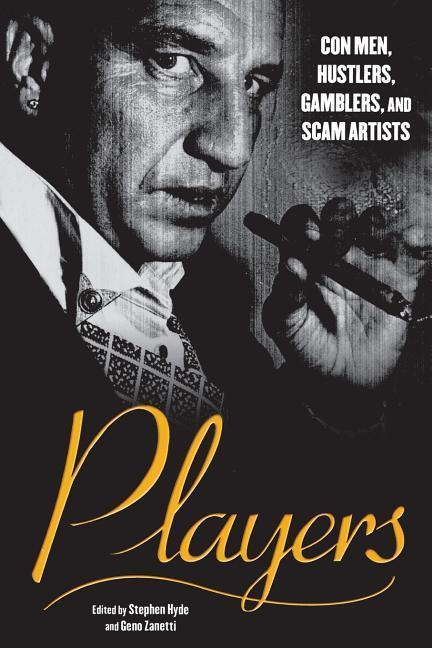 Players: Con Men, Hustlers, Gamblers, and Scam Artists als Taschenbuch