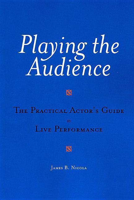 Playing the Audience: The Practical Actor's Guide to Live Performance als Taschenbuch
