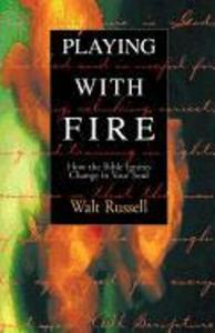 Playing with Fire: How the Bible Ignites Change in Your Soul als Taschenbuch