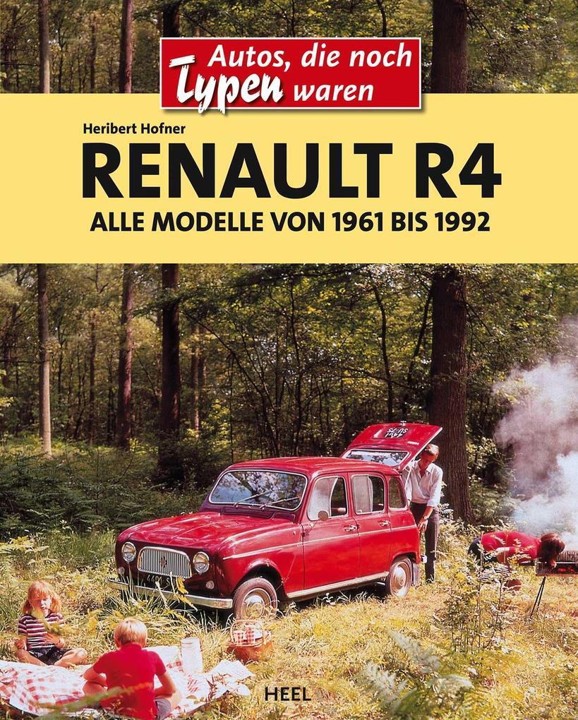 Renault R4 / Alle Modelle von 1961 bis 1992 als Buch