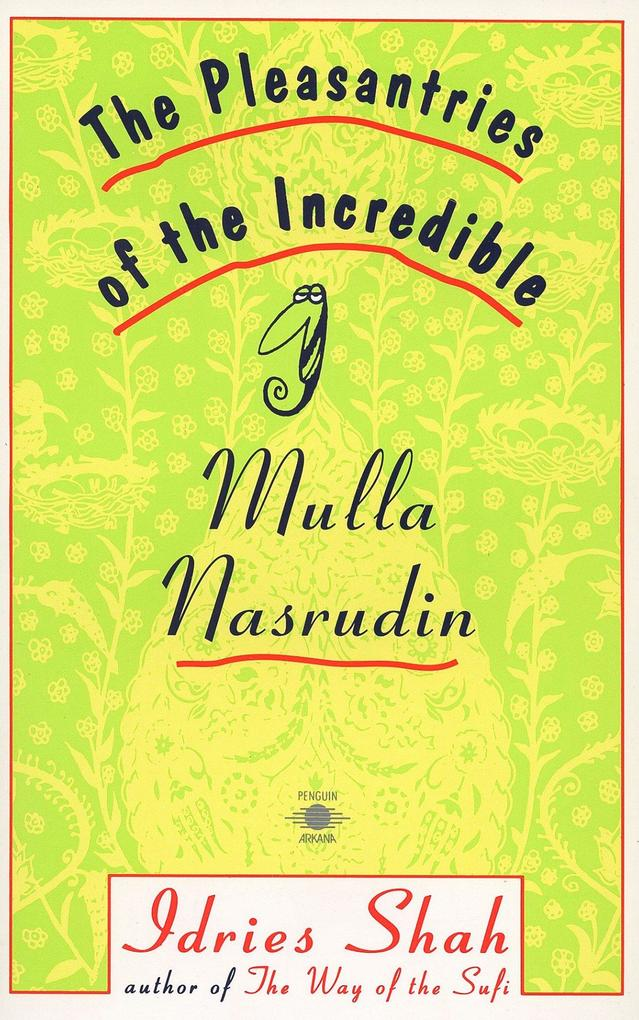 The Pleasantries of the Incredible Mullah Nasrudin als Taschenbuch