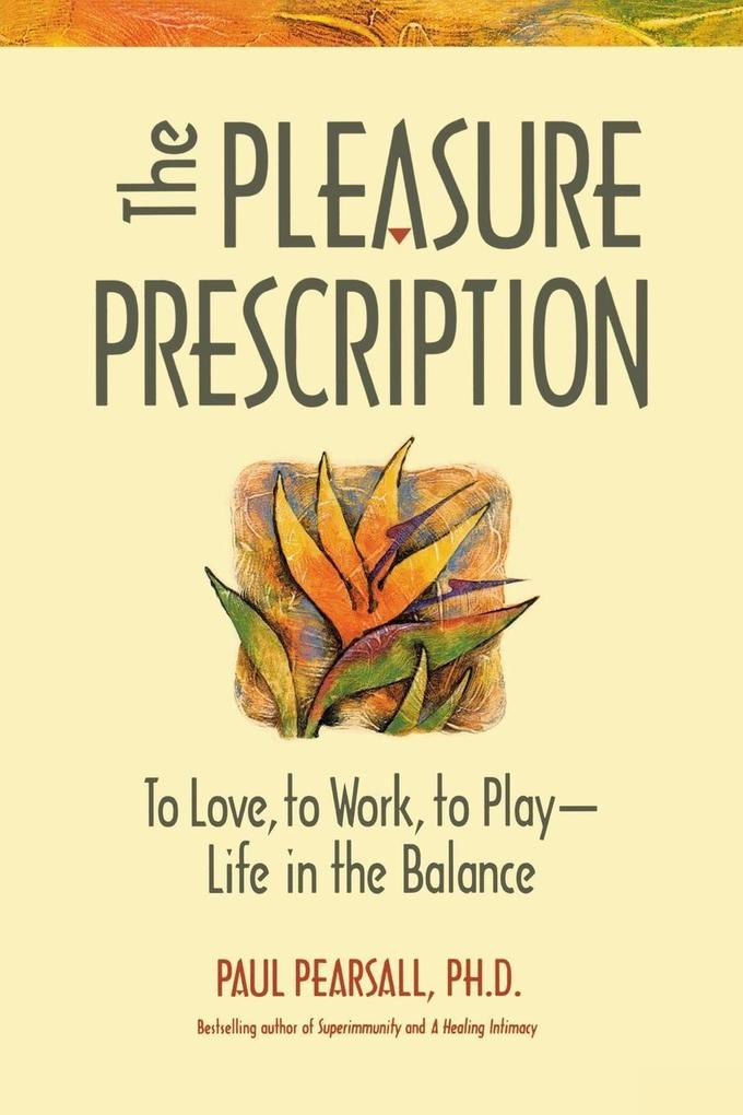 The Pleasure Prescription: A New Way to Well-Being als Taschenbuch