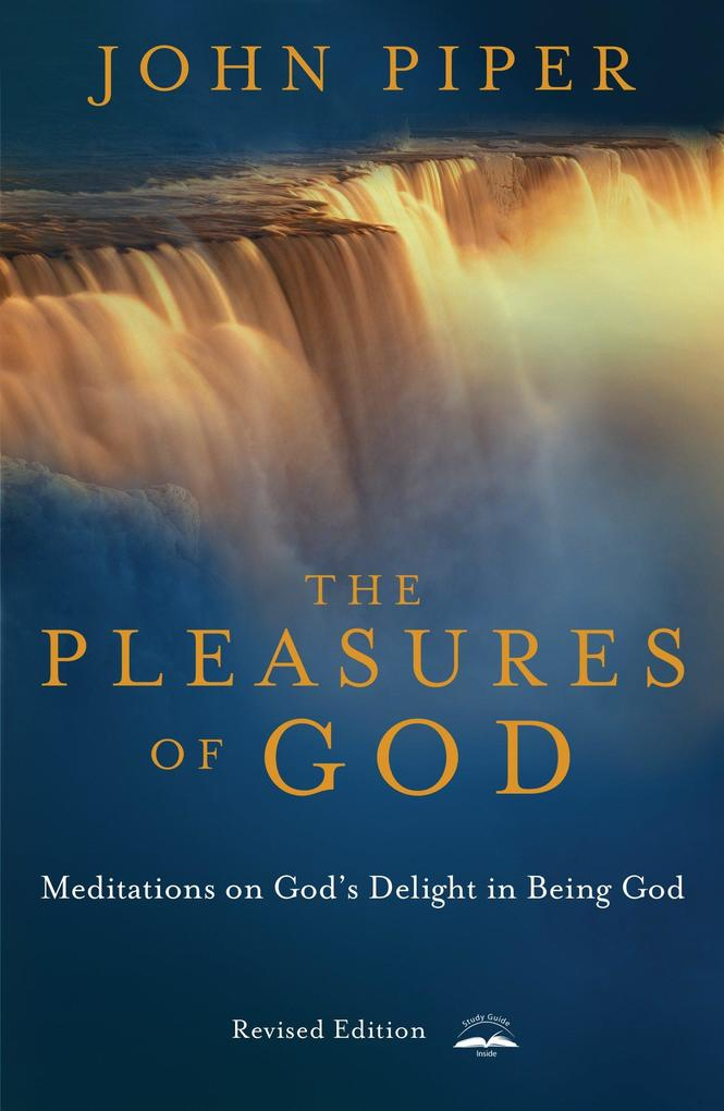 The Pleasures of God: Meditations on God's Delight in Being God als Taschenbuch