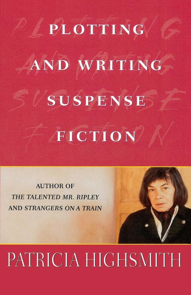 Plotting and Writing Suspense Fiction als Taschenbuch