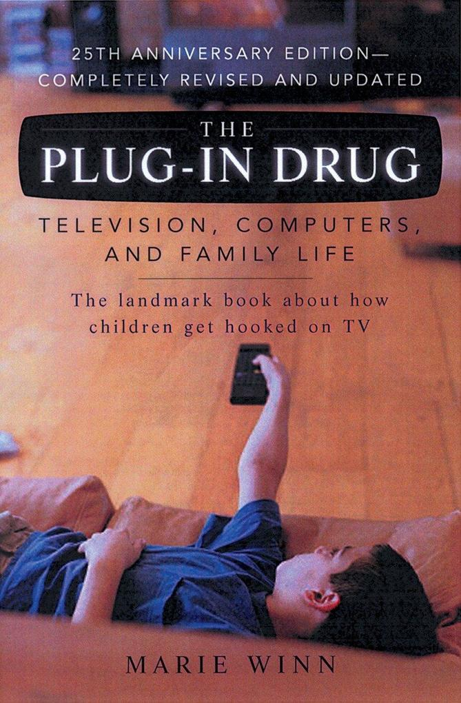 The Plug-In Drug: Television, Computers, and Family Life als Taschenbuch