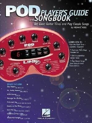 Pod Player's Guide and Songbook: Get Great Guitar Tones and Play Classic Songs als Taschenbuch