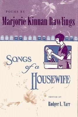 Poems by Marjorie Kinnan Rawlings: Songs of a Housewife als Buch