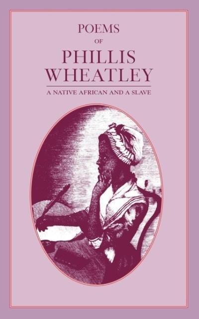 Poems of Phillis Wheatley als Taschenbuch