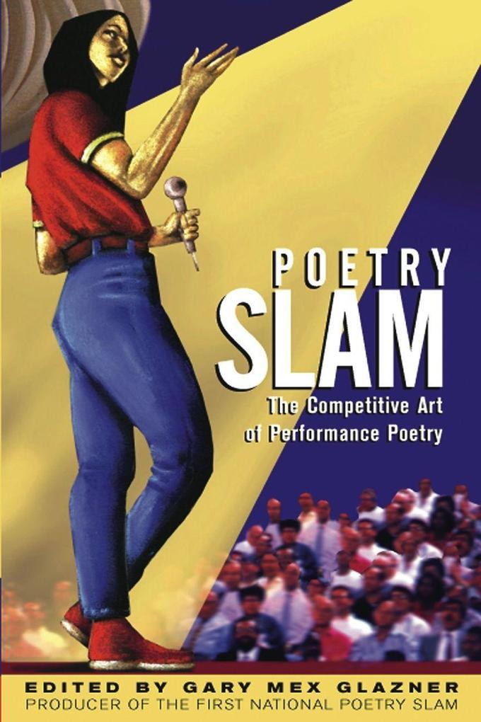 Poetry Slam: The Competitive Art of Performance Poetry als Taschenbuch