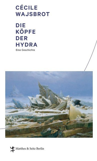 Die Köpfe der Hydra als Buch von Cécile Wajsbrot