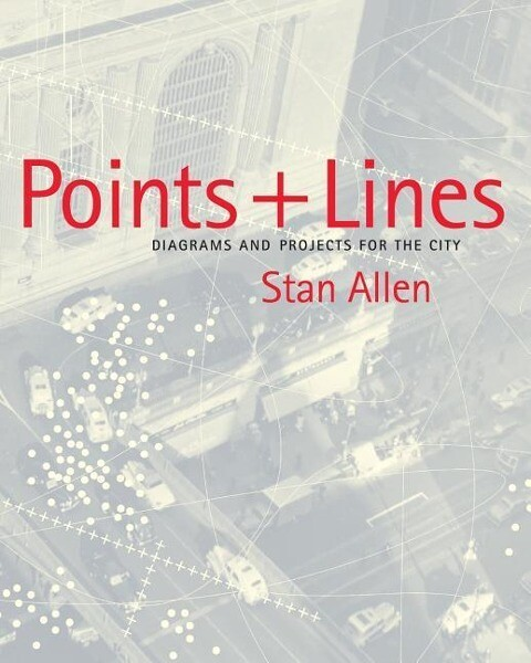 Points and Lines: Diagrams and Projects for the City als Taschenbuch