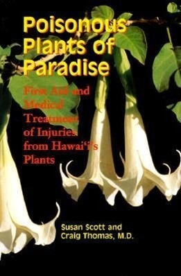 Poisonous Plants of Paradise: First Aid and Medical Treatment of Injuries from Hawaii's Plants als Taschenbuch