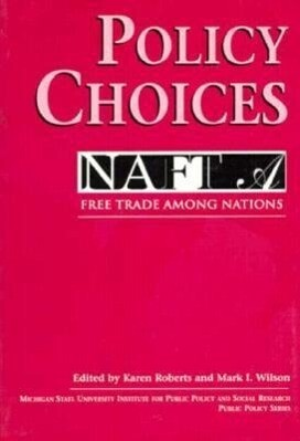 Policy Choices: Free Trade Among NAFTA Nations als Taschenbuch