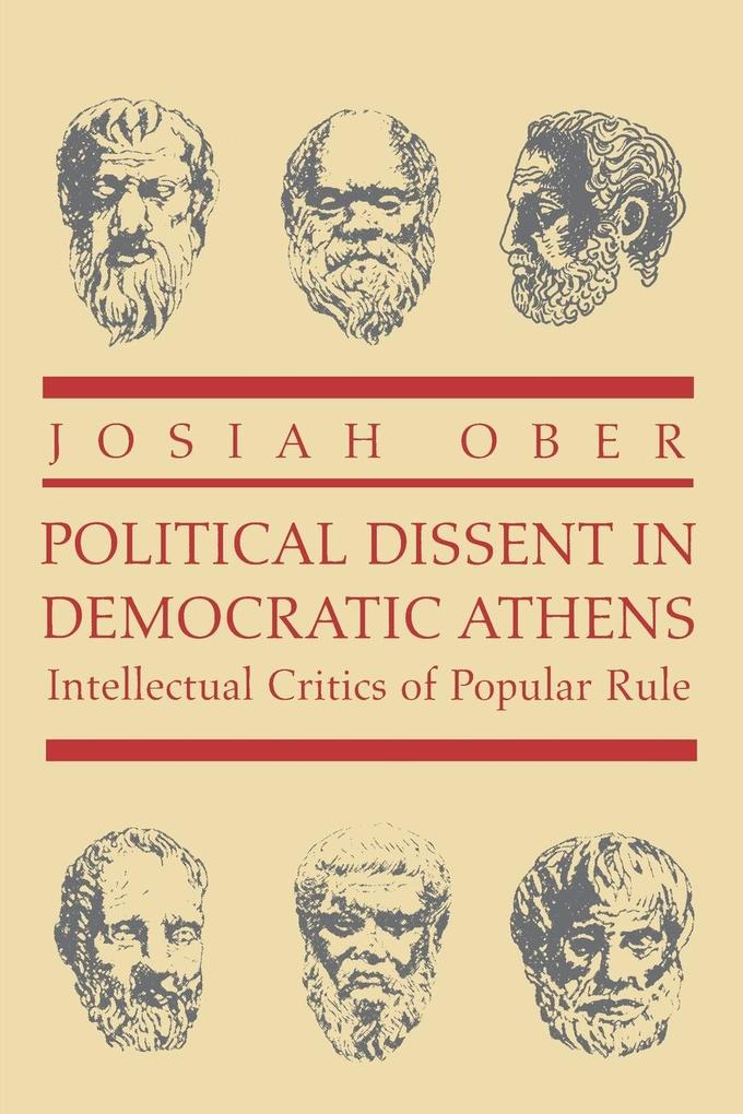 Political Dissent in Democratic Athens: Intellectual Critics of Popular Rule als Buch