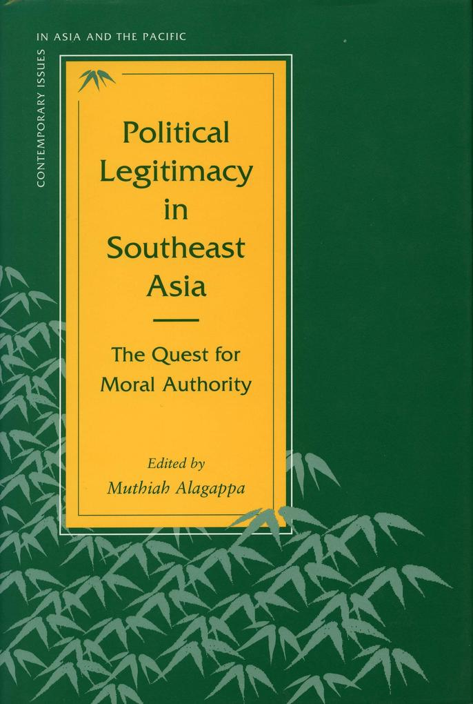 Political Legitimacy in Southeast Asia: The Quest for Moral Authority als Taschenbuch