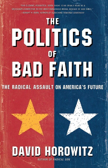 The Politics of Bad Faith: The Radical Assault on America's Future als Taschenbuch