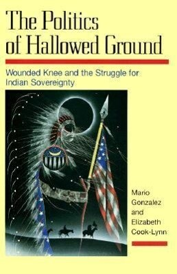 The Politics of Hallowed Ground: Wounded Knee and the Struggle for Indian Sovereignty als Taschenbuch