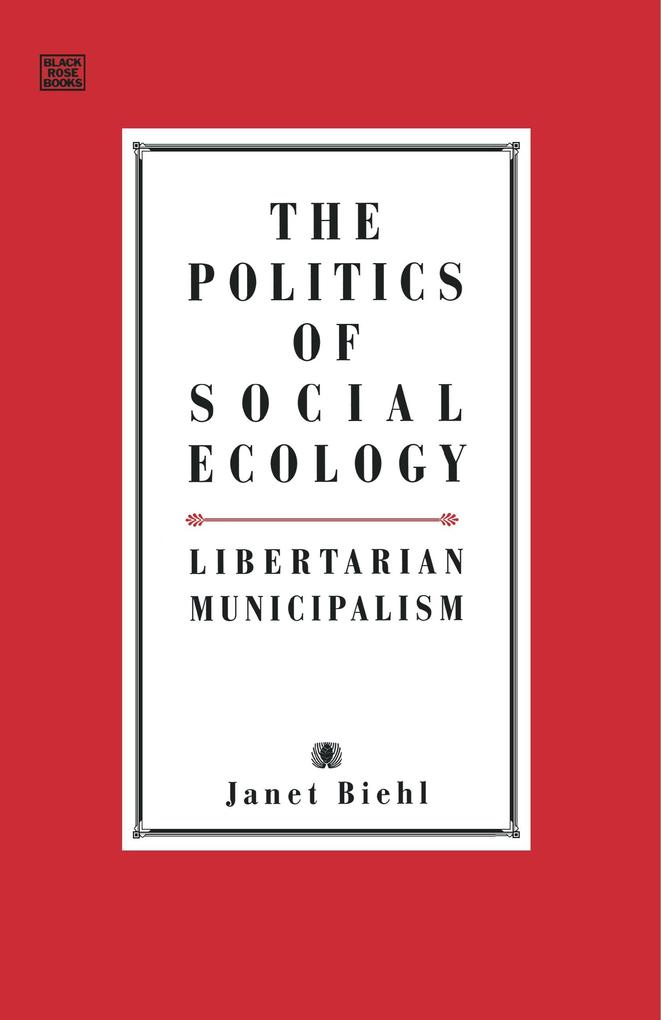 The Politics of Social Ecology als Buch