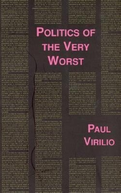 Politics of the Very Worst: An Interview with Philippe Petit als Taschenbuch