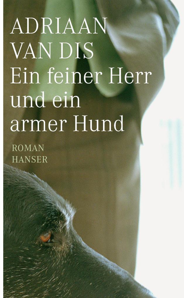 Ein feiner Herr und ein armer Hund als Buch von Adriaan van Dis