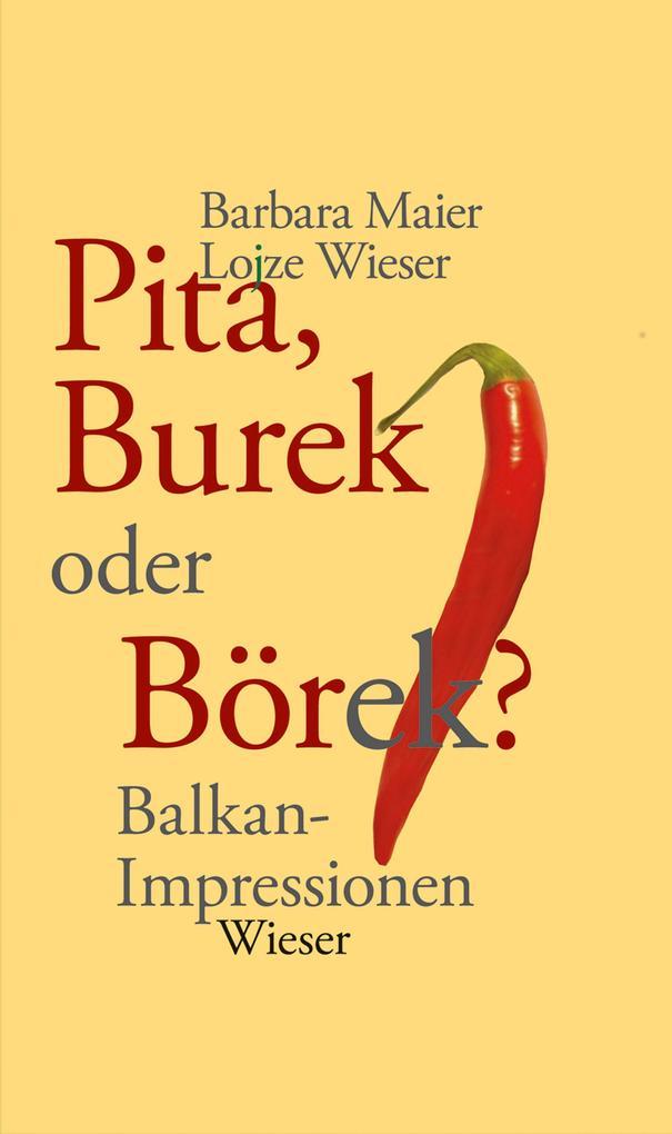 Pita, Burek oder Börek? als Buch von Barbara Maier, Lojze Wieser