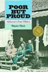Poor But Proud Poor But Proud Poor But Proud: Alabama's Poor Whites Alabama's Poor Whites Alabama's Poor Whites als Taschenbuch