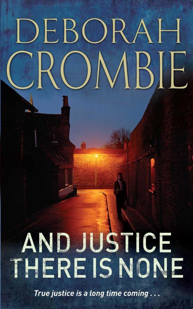 And Justice There is None als eBook von Deborah Crombie