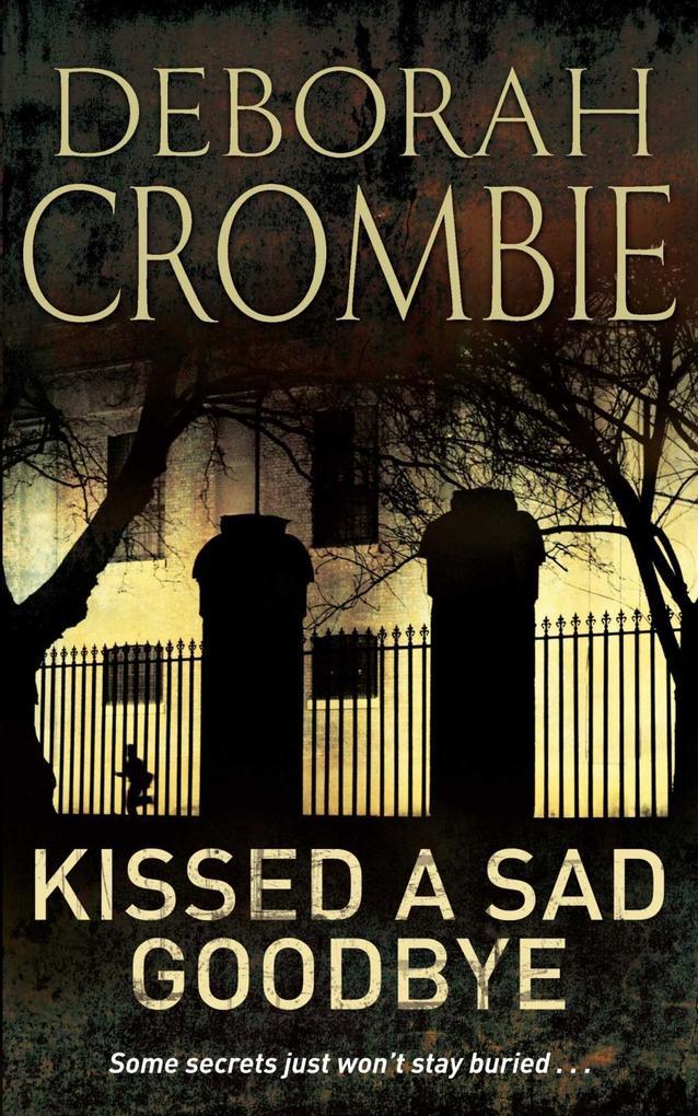 Kissed A Sad Goodbye als eBook von Deborah Crombie
