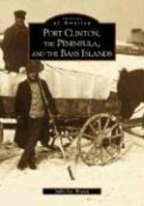 Port Clinton, the Peninsula and the Bass Islands als Taschenbuch