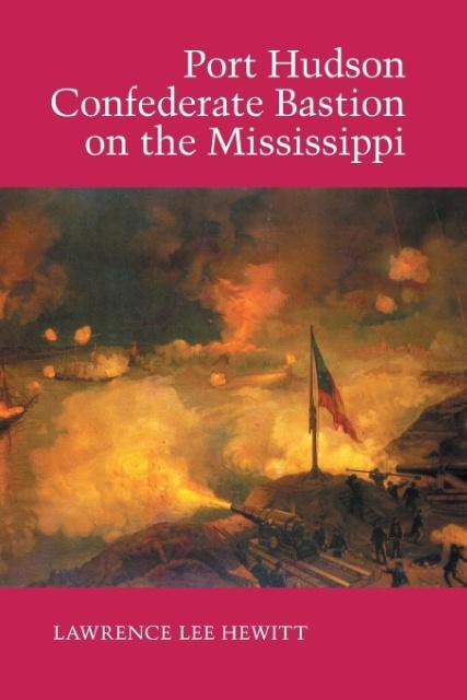 Port Hudson, Confederate Bastion on the Mississippi als Taschenbuch