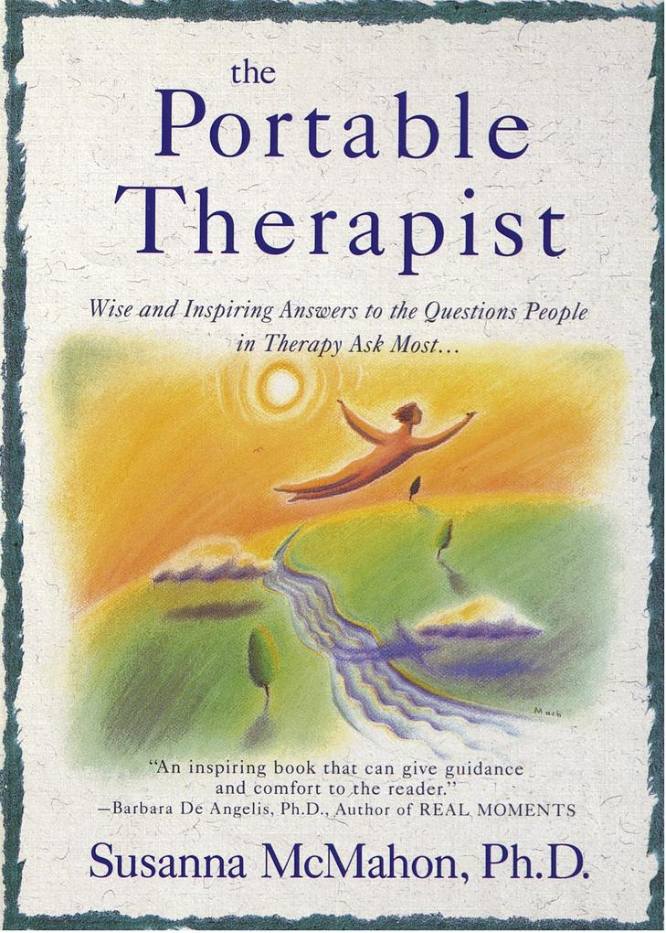 The Portable Therapist: Wise and Inspiring Answers to the Questions People in Therapy Ask the Most... als Taschenbuch