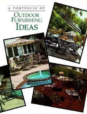 A Portfolio of Outdoor Furnishing Ideas als Taschenbuch