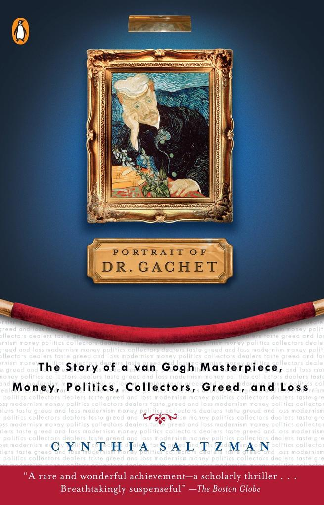 The Portrait of Dr. Gachet: Story Van Gogh's Last Portrait Modernism Money Polits Collectors Dealers Taste G als Taschenbuch