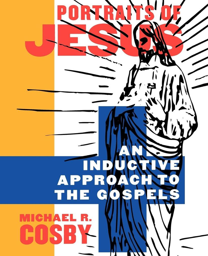 Portraits of Jesus: An Inductive Approach to the Gospels als Taschenbuch