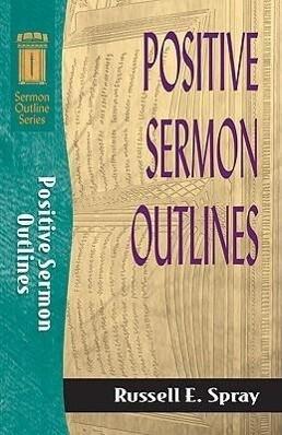 Positive Sermon Outlines als Taschenbuch