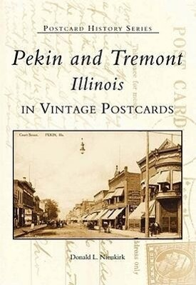 Pekin and Tremont, Illinois in Vintage Postcards als Buch