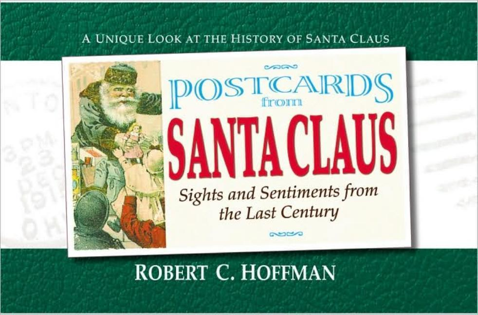 Postcards from Santa Claus: Sights and Sentiments from the Last Century als Taschenbuch