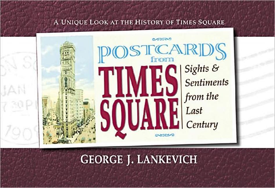 Postcards from Times Square: Sight and Sentiments from the Last Century als Taschenbuch