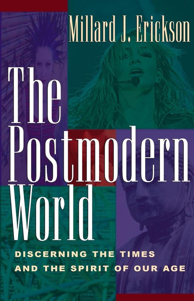 The Postmodern World: Discerning the Times and the Spirit of Our Age als Taschenbuch