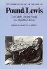 Pound/Lewis: The Letters of Ezra Pound and Wyndham Lewis, the Correspondence of Ezra Pound