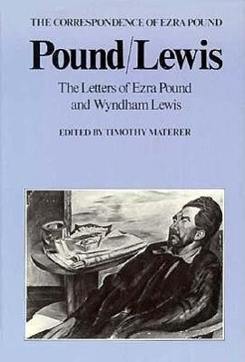 Pound/Lewis: The Letters of Ezra Pound and Wyndham Lewis, the Correspondence of Ezra Pound als Buch