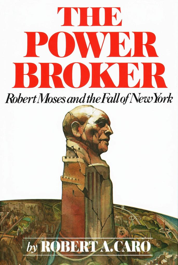 The Power Broker: Robert Moses and the Fall of New York als Buch