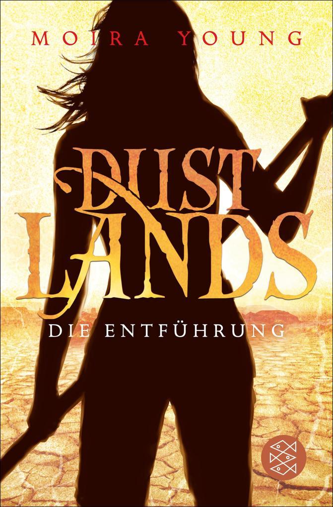 Dustlands 01 - Die Entführung als eBook