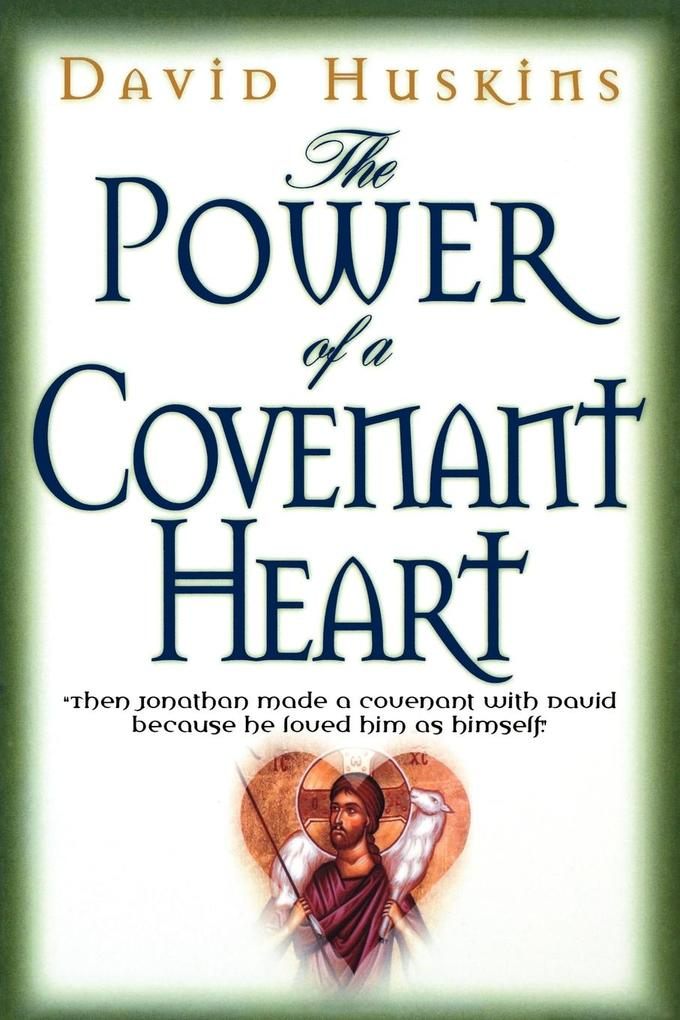 The Power of a Covenant Heart als Taschenbuch