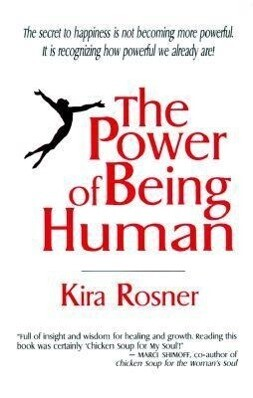 The Power of Being Human: A Transformational Guide for Humans of All Ages als Taschenbuch