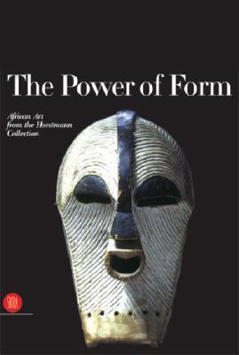 Power of Form: African Art from the Horstmann Collection als Buch