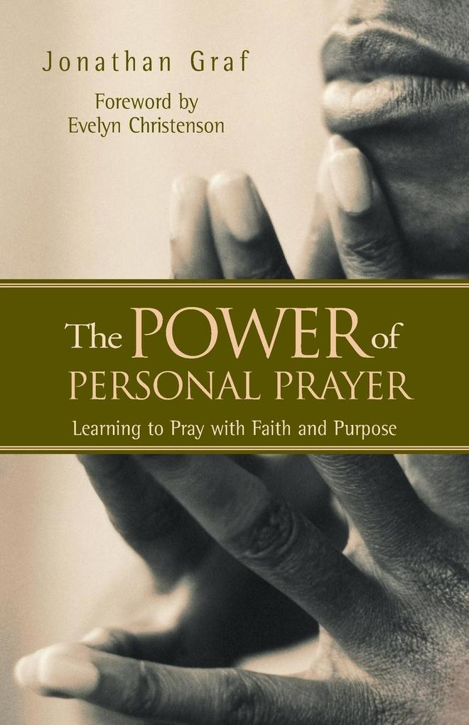 The Power of Personal Prayer: Learning to Pray with Faith and Purpose als Taschenbuch